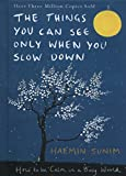 The Things You Can See Only When You Slow Down: How to be Calm in a Busy World (Pengu...