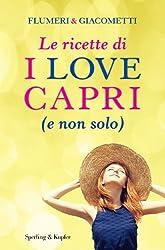 Le ricette di I love Capri (e non solo) (Italian Edition)