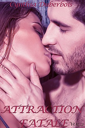 Attraction Fatale: Volume 2 (New Romance, Humour, Erotisme) (Attractions) par Cynthia Duberbois