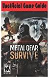 Metal Gear Survive: Unofficial Game Guide