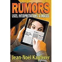 Rumors: Uses, Interpretation and Necessity
