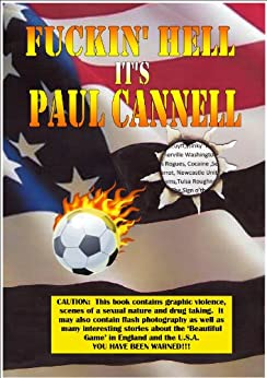 Fuckin' Hell It's Paul Cannell by [Cannell, Paul]
