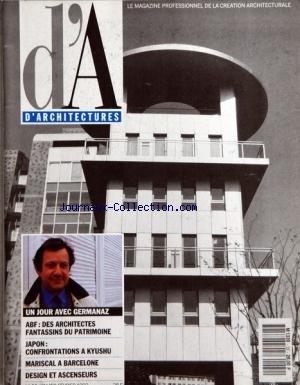 A ARCHITECTURES (D') - UN JOUR AVEC GERMANAZ - ABF - DES ARCHITECTES FANTASSINS DU PATRIMOINE - JAPON - CONFRONTATIONS A KYUSHU - MARISCAL A BARCELONE - DESIGN ET ASCENSEURS - NICOLAS AUX CARAIBES - CLUNY - LE RETOUR