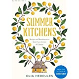 Summer Kitchens: Recipes and Reminiscences from Every Corner of Ukraine