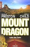 Mount Dragon, Labor des Todes by Douglas Preston (1998) Taschenbuch