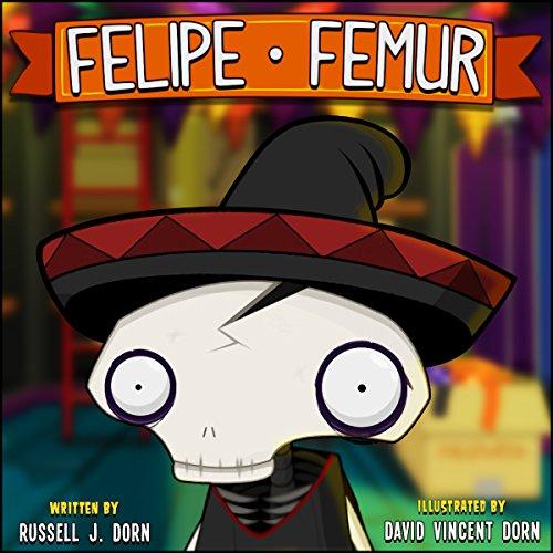 Felipe Femur by Russell Dorn