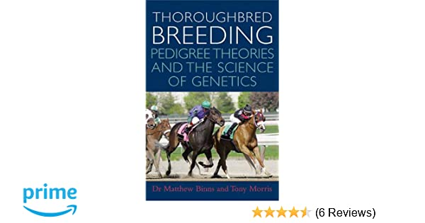 Thoroughbred Breeding: Pedigree Theories and the Science of