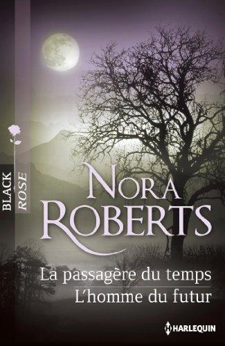 La passagère du temps - L'homme du futur par Nora Roberts