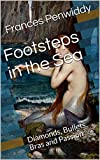 Footsteps in the Sea: Diamonds, Bullets, Bras and Passion (English Edition)