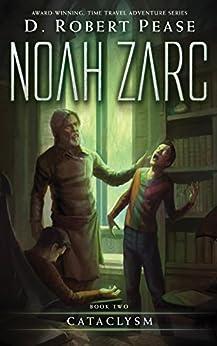 Noah Zarc: Cataclysm (Book 2) (English Edition) di [Pease, D. Robert]