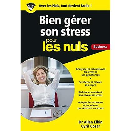 Gérer son stress pour les Nuls Business (Poche pour les nuls)