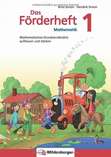 Das Förderheft Mathematik 1: Mathematisches Grundverständnis aufbauen und stärken