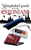 The Xenophobe's Guide to the Estonians (Xenophobe's Guides Book 12)