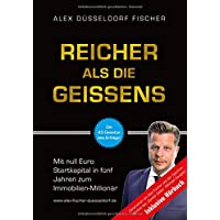 Reicher als die Geissens: Mit null Euro Startkapital in fünf Jahren zum Immobilien-Millionär (Bundle inkl. Hörbuch…