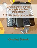 Cross row style songbook for beginner: C/F diatonic accordion