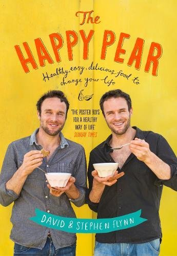The Happy Pear: Healthy, Easy, Delicious Food to Change Your Life 1