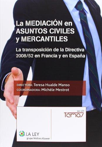 La mediación en asuntos civiles y mercantiles : la transposición de la Directiva 2008-52 en Francia y España