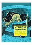 Mythique Panthéon - Les récits légendaires des héros de l'Olympe