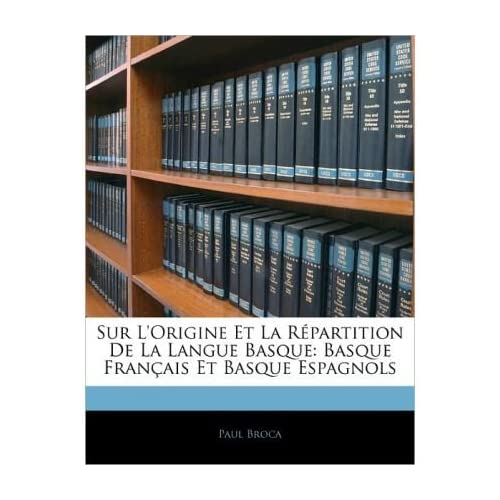 Sur L'Origine Et La R Partition de La Langue Basque: Basque Fran Ais Et Basque Espagnols (Paperback)(English / French) - Common