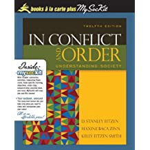In Conflict and Order: Understanding Society, Unbound (for Books a la Carte Plus)
