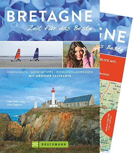 Bruckmann Reiseführer Bretagne: Zeit für das Beste. Highlights, Geheimtipps, Wohlfühladressen. Inklusive Faltkarte zum Herausnehmen.