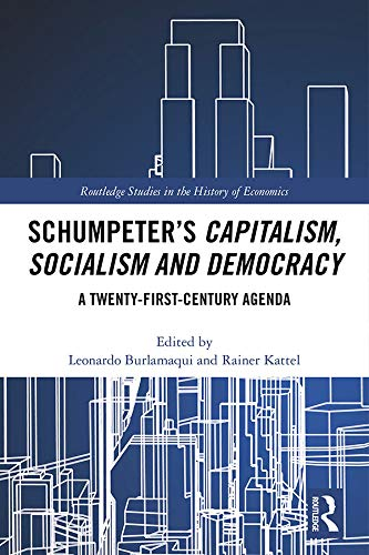 Schumpeters Capitalism, Socialism and Democracy: A Twenty ...