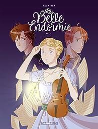 La Belle Endormie, tome 1 par  Karina