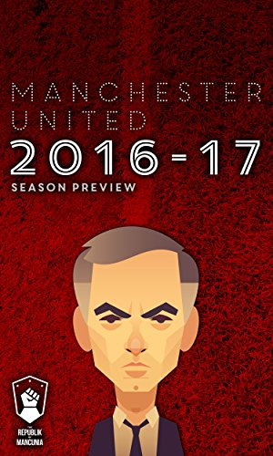 Manchester United 2016-17 season preview (English Edition) por Andy Mitten