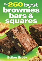 The 250 Best Brownies, Bars & Squares