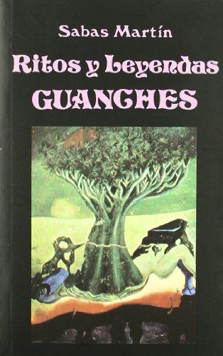 Ritos y Leyendas Guanches. (Libros de los Malos Tiempos) por Ricardo Sabas Martín Fuentes