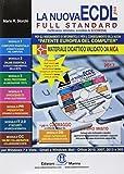 La nuova ECDL più Full Standard per Windows 7 e Office 2010. Ristampa 2017-2018. Con CD-ROM e aggiornamenti gratuiti al Syllabus 6. Brossura