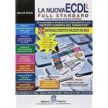 La nuova ECDL più Full Standard per Windows 7 e Office 2010. Ristampa 2019. Con CD-ROM e aggiornamenti gratuiti al Syllabus 6. Brossura