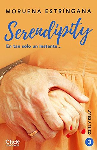 En tan solo un instante: Serie Serendipity 3 (New Adult Romántica) por Moruena Estríngana