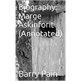Biography: Marge Askinforit (Annotated) (English Edition)