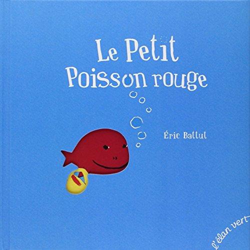 LE PETIT POISSON ROUGE (Nouvelle édition)