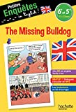 Anglais 6e-5e The missing Bulldog - Cahier de vacances