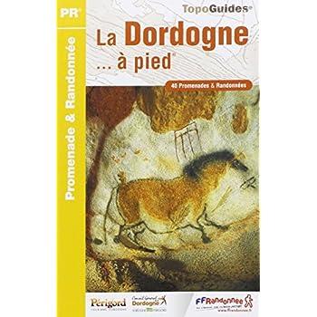 La Dordogne à pied : 40 promenades & randonnées