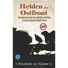 Helden der Ostfront Erlebnisbericht der Waffen SS Division Leibstandarte Adolf Hitler