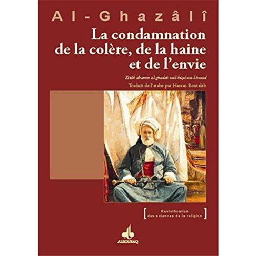 Condamnation de la colère, de la haine et de l'envie (La) (Revivification des sciences de la religion)