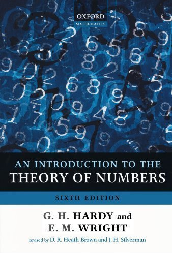 An Introduction to the Theory of Numbers 6th (sixth) Edition by Hardy, G. H., Wright, Edward M., Wiles, Andrew published by Oxford University Press, USA (2008)