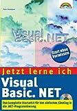 Jetzt lerne ich Visual Basic .NET Das komplette Starterkit für den Einstieg in die .NET-Programmierung