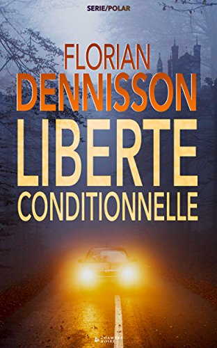 Libert conditionnelle (polar): la srie suspense Romeo Brigante, t.1
