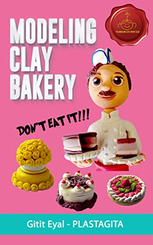 modeling-clay-bakery-dont-eat-it-the-modeling-clay-expert-club-book-1-english-edition