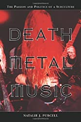 Death Metal Music: The Passion and Politics of a Subculture by Natalie J. Purcell (2003-05-05)