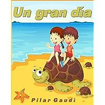 UN GRAN DIA. Libro ilustrado para primeros lectores (Cuentos infantiles 2 a 6 años)