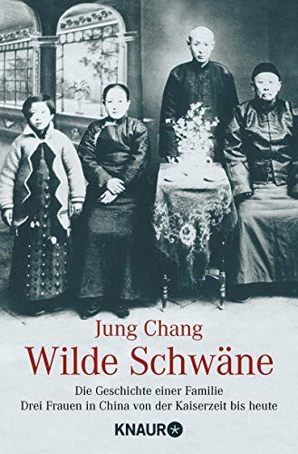 Wilde Schwäne. Die Geschichte einer Familie. 3 Frauen in China von der Kaiserzeit bis heute China Swan