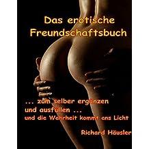 Das erotische Freundschaftsbuch: zum selber ergänzen und ausfüllen