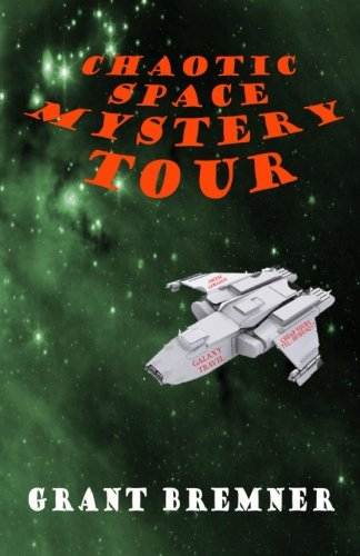 Chaotic Space Mystery Tour: A Chaotic Space Novel