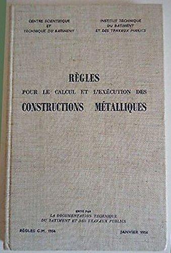Règles pour le calcul de l'exécution des constructions métalliques : . Préface d'Albert Caquot. Avant-propos de Jean Dutheil