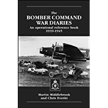 The Bomber Command War Diaries: An Operational Reference Book 1939 - 1945